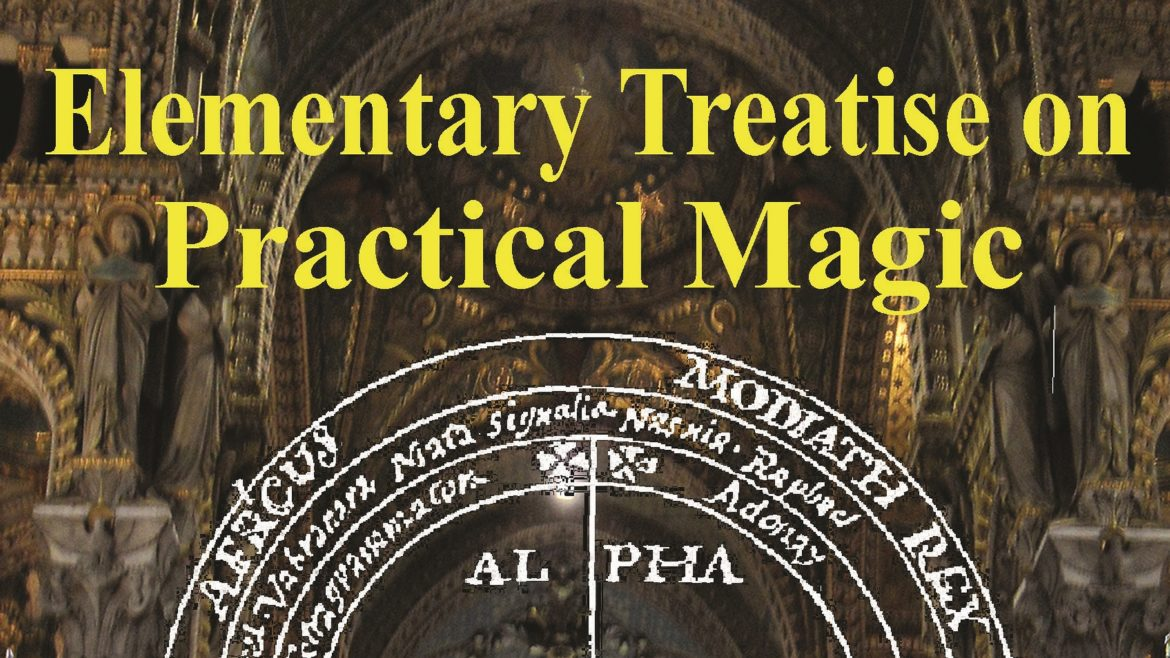 """Elementary Treatise on Practical Magic"" by Papus is here!"