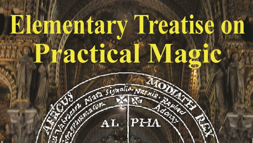 """""""Elementary Treatise on Practical Magic"""" by Papus is here!"""